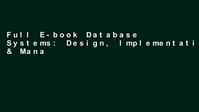 Full E-book Database Systems: Design, Implementation, & Management by Carlos M. Coronel