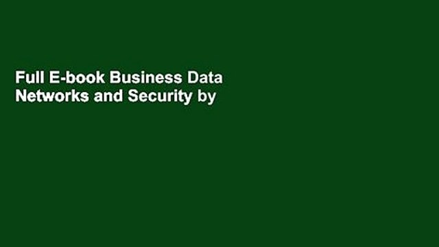 Full E-book Business Data Networks and Security by Raymond R. Panko