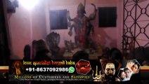 Love Inter Caste Marriage Vashikaran Black Magic Husband-Wife Specialist Aghori Babaji In Srinagar Amritsar Bareilly