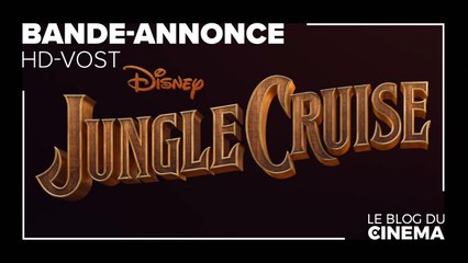 JUNGLE CRUISE : bande-annonce [HD-VOST]