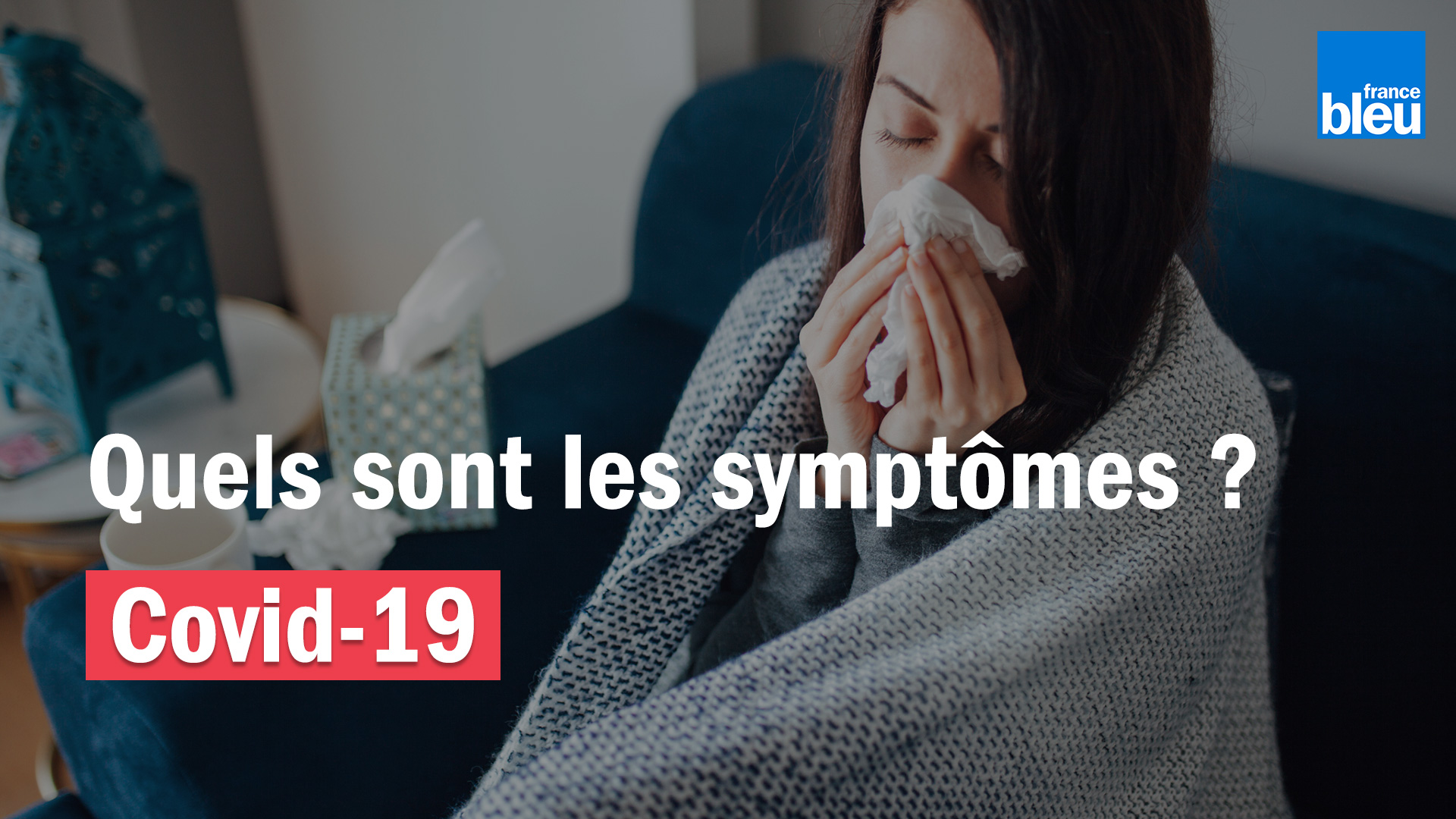 Quels sont les symptômes du covid-19 ?