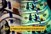 """El Agustino: cae fábrica de """"finos acabados"""" con medio millón de dólares falsos"""