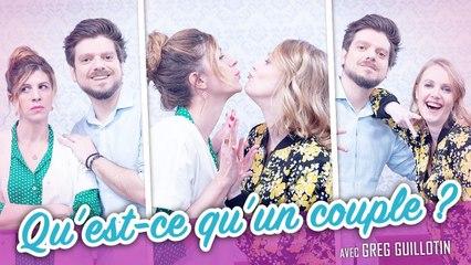 Qu'est-ce qu'un couple ? (feat. GREG GUILLOTIN) - Parlons peu Mais parlons !