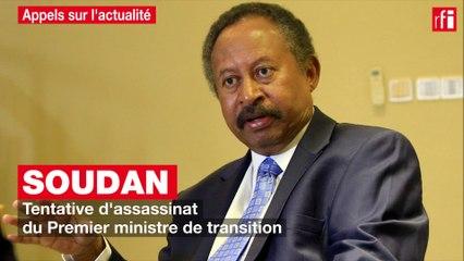 Soudan : tentative d'assassinat du Premier ministre de transition
