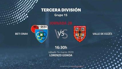 Previa partido entre Beti Onak y Valle de Egüés Jornada 28 Tercera División