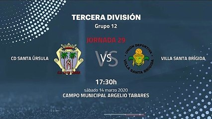 Previa partido entre CD Santa Úrsula y Villa Santa Brígida Jornada 29 Tercera División
