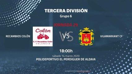 Previa partido entre Recambios Colón y Vilamarxant CF Jornada 29 Tercera División