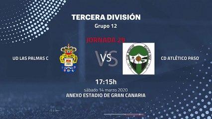 Previa partido entre UD Las Palmas C y Cd Atlético Paso Jornada 29 Tercera División