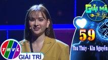 Giải mã tri kỷ - Tập 59: Ca sĩ Thu Thủy - Kin Nguyễn | Cảm ơn - Xin lỗi