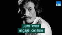 Jean Ferrat, chanteur engagé, censuré