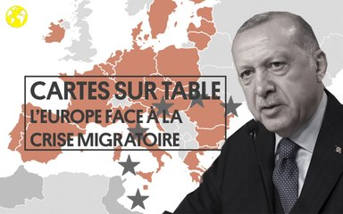 Cartes sur table | L'Europe face à la crise migratoire