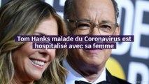 Tom Hanks et sa femme hospitalisés à cause du Coronavirus