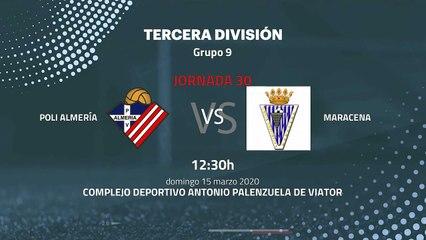 Previa partido entre Poli Almería y Maracena Jornada 30 Tercera División