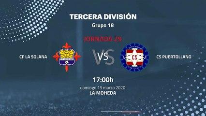 Previa partido entre CF La Solana y CS Puertollano Jornada 29 Tercera División