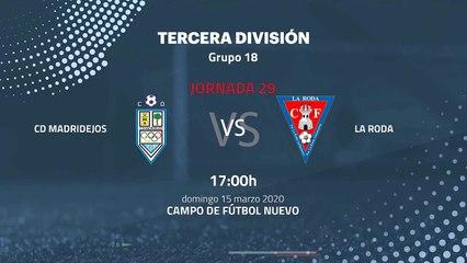 Previa partido entre CD Madridejos y La Roda Jornada 29 Tercera División