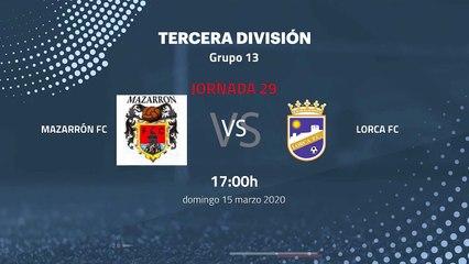 Previa partido entre Mazarrón FC y Lorca FC Jornada 29 Tercera División