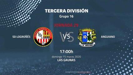 Previa partido entre SD Logroñés y Anguiano Jornada 29 Tercera División