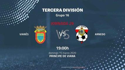 Previa partido entre Vianés y Arnedo Jornada 29 Tercera División