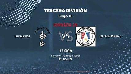 Previa partido entre La Calzada y Cd Calahorra B Jornada 29 Tercera División