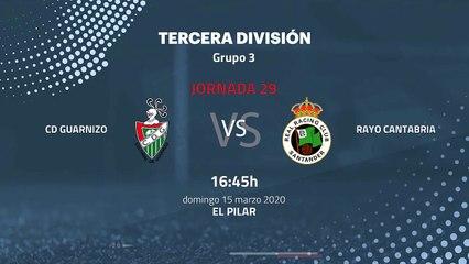 Previa partido entre CD Guarnizo y Rayo Cantabria Jornada 29 Tercera División