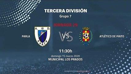 Previa partido entre Parla y Atlético de Pinto Jornada 29 Tercera División
