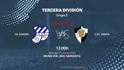 Previa partido entre CE Europa y U At. Horta Jornada 28 Tercera División
