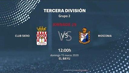 Previa partido entre Club Siero y Mosconia Jornada 29 Tercera División