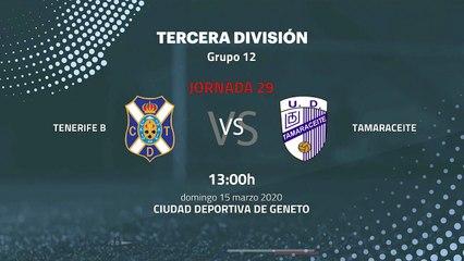 Previa partido entre Tenerife B y Tamaraceite Jornada 29 Tercera División