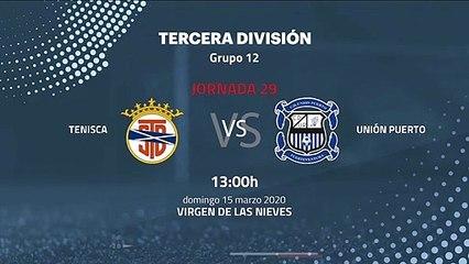 Previa partido entre Tenisca y Unión Puerto Jornada 29 Tercera División