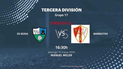 Previa partido entre SD Borja y Barbastro Jornada 32 Tercera División