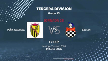 Previa partido entre Peña Azagresa y Baztan Jornada 28 Tercera División