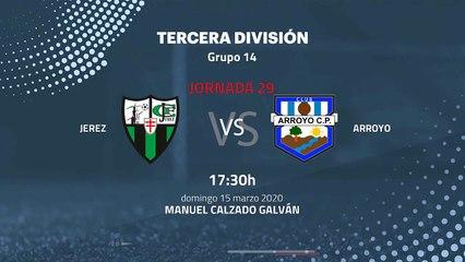 Previa partido entre Jerez y Arroyo Jornada 29 Tercera División