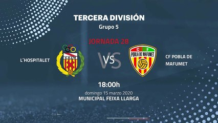 Previa partido entre L´Hospitalet y CF Pobla de Mafumet Jornada 28 Tercera División