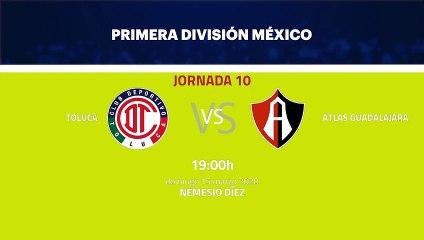 Previa partido entre Toluca y Atlas Guadalajara Jornada 10 Liga MX - Clausura