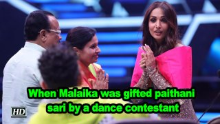 When Malaika was gifted paithani sari by a dance contestant