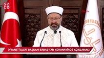 Diyanet İşleri Başkanı Ali Erbaş, koronavirüs nedeniyle basın toplantısı düzenledi