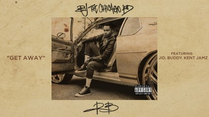 BJ The Chicago Kid - Get Away