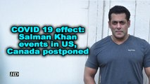 COVID 19 effect: Salman Khan events in US, Canada postponed