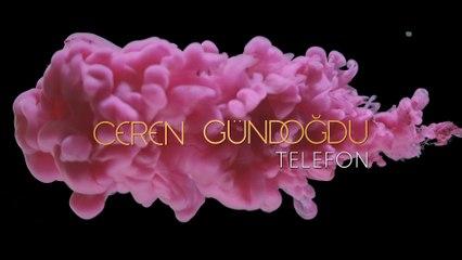 Ceren Gündoğdu - Telefon