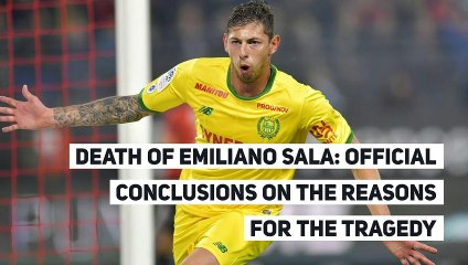 DEATH OF EMILIANO SALA: OFFICIAL CONCLUSIONS ON THE REASONS FOR THE TRAGEDY