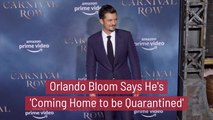 Orlando Bloom Is Going Home