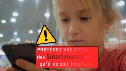 Protégez vos enfants des Smartphones avant qu'il ne soit trop tard !
