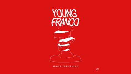 Young Franco - About This Thing