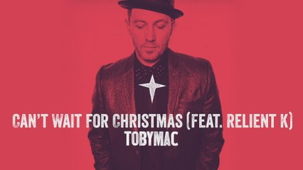 TobyMac - Can't Wait For Christmas
