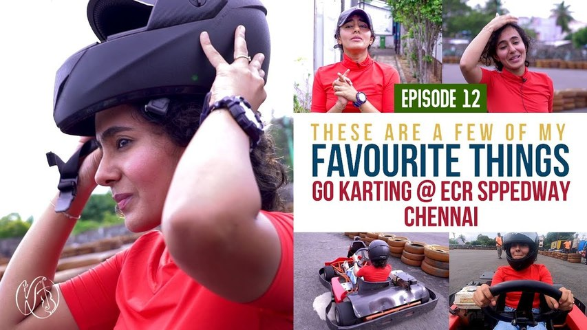 Go Karting @ ECR SpeedWay,Chennai | These Are A Few Of My Favourite Things - Episode12 | Kavya Ajit