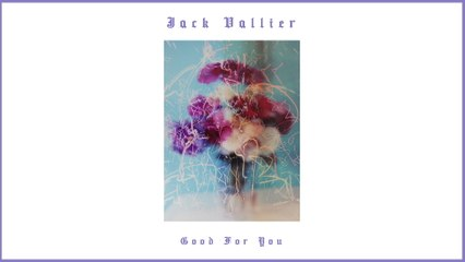 Jack Vallier - Good For You