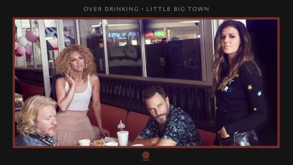 Little Big Town - Over Drinking