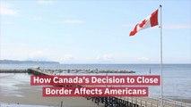 Canada Closed Its Borders