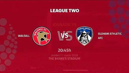 Previa partido entre Walsall y Oldham Athletic AFC Jornada 39 League Two