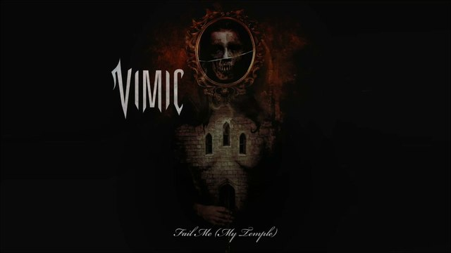 VIMIC - Fail Me (My Temple)